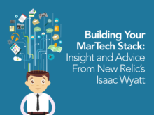Building Your MarTech Stack: Insight and Advice from New Relic's Isaac Wyatt