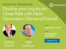 """Don't Forget: """"Double Your Inquiry-to-Close Rate with Next Generation Demand Funnel"""" Webinar!"""