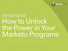 How to Unlock the Power in Your Marketo Programs