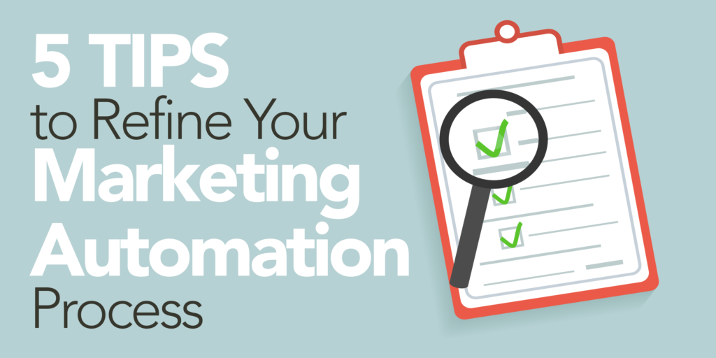 5 Tips to Refine Your Marketing Automation Production Processes_Image 1