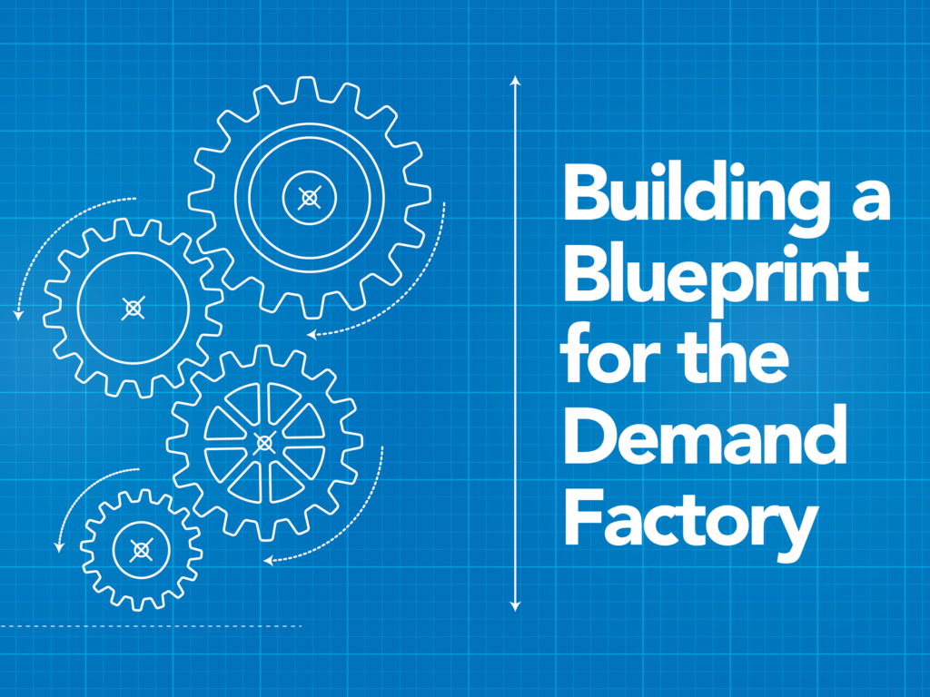 Building a blueprint for the demand factory malvernweather Image collections