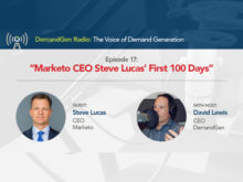 DemandGen Radio: Marketo CEO Steve Lucas' First 100 Days Report