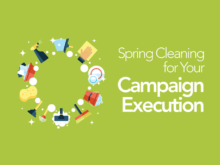 Spring Cleaning for Your Campaign Execution_Feat
