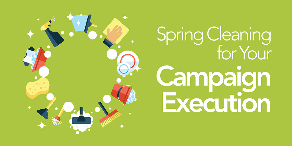 Spring Cleaning for Your Campaign Execution_Cover Image 1