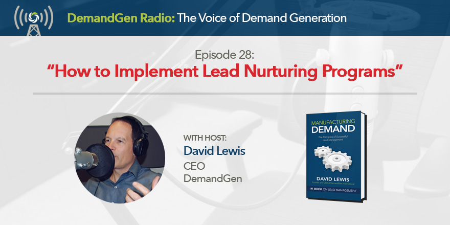 DemandGen-Radio-David-Lewis-Lead Nurturing Programs