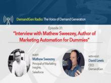 DemandGen Radio: Interview with Mathew Sweezey, Author of Marketing Automation for Dummies