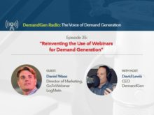 DemandGen Radio: Reinventing the Use of Webinars for Demand Generation