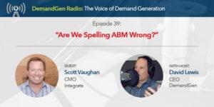 DemandGen Radio: Are We Spelling ABM Wrong?   DemandGen Blog