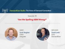 DemandGen Radio: Are We Spelling ABM Wrong?