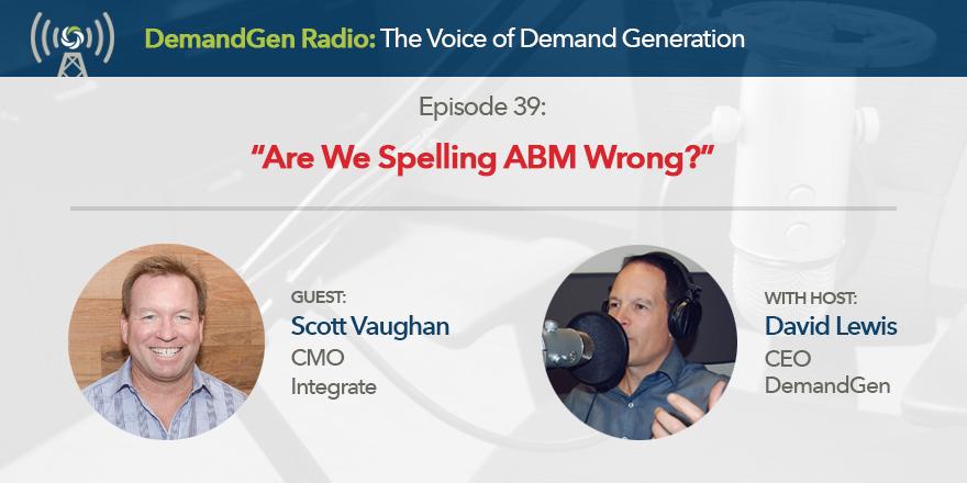 DemandGen Radio: Are We Spelling ABM Wrong? | DemandGen Blog