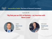DemandGen Radio: My first year as CEO of Marketo — an Interview with Steve Lucas