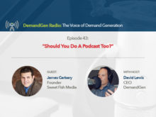 DemandGen Radio: Should You Do A Podcast Too?