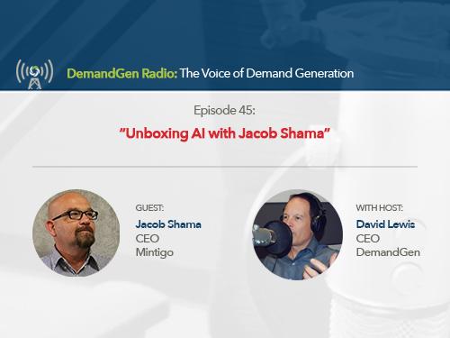 DemandGen Radio: Unboxing AI with Jacob Shama