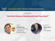 DemandGen Radio: How Much Money is Marketing Earning These Days?