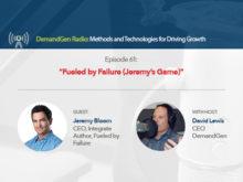 DemandGen Radio: Fueled by Failure (Jeremy's Game)