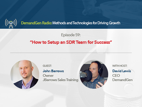 DemandGen Radio: How to Setup an SDR Team for Success