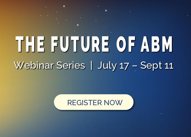 Blast into the Future of ABM! [Webinar Series]