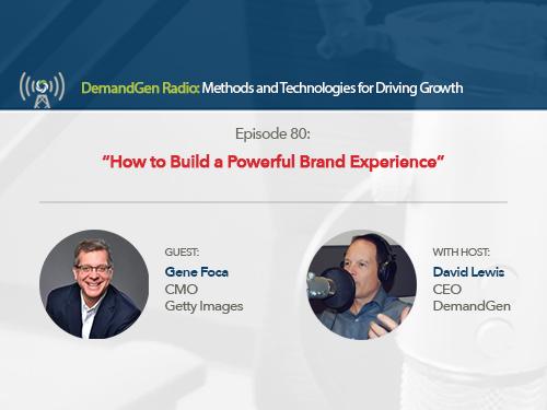DemandGen Radio: How to Build a Powerful Brand Experience