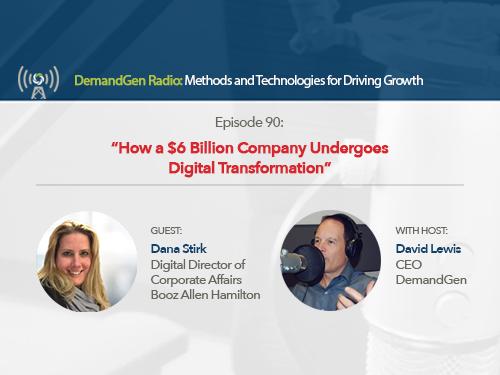 DemandGen Radio: How a $6 Billion Company Undergoes Digital Transformation