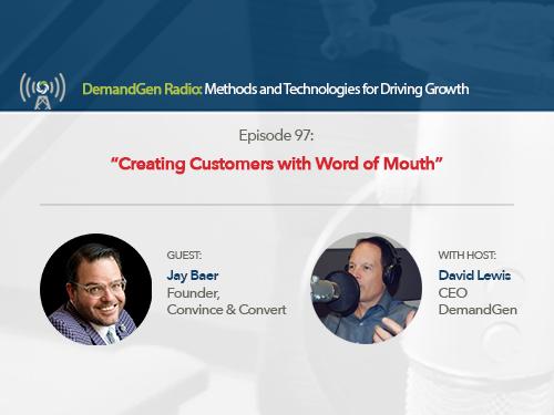DemandGen Radio: Creating Customers with Word of Mouth