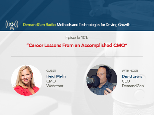DemandGen Radio: Career Lessons From an Accomplished CMO