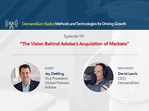 DemandGen Radio: The Vision Behind Adobe's Acquisition of Marketo
