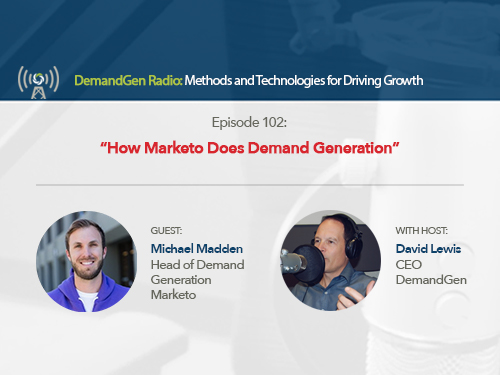 DemandGen Radio: How Marketo Does Demand Generation