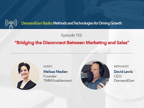 DemandGen Radio: Bridging the Disconnect Between Marketing and Sales