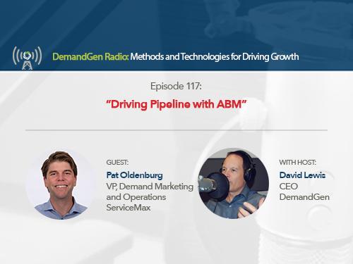 DemandGen Radio: Driving Pipeline with ABM
