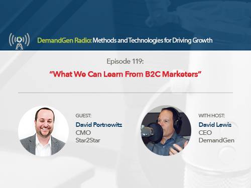 DemandGen Radio: What we can Learn from B2C Marketers