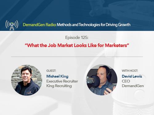 DemandGen Radio: What the Job Market Looks Like for Marketers