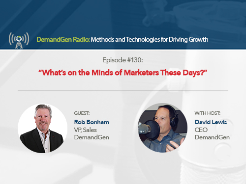DemandGen Radio: What's on the Minds of Marketers These Days?