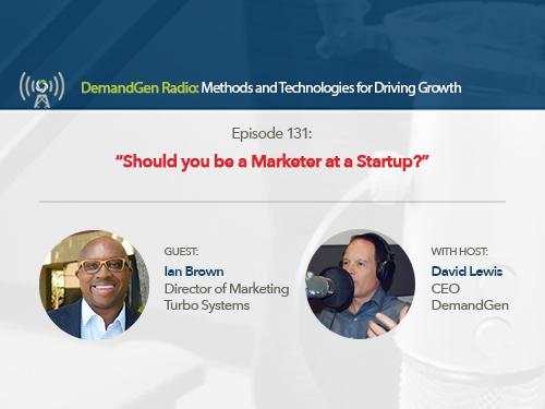 DemandGen Radio: Should you be a Marketer at a Startup?