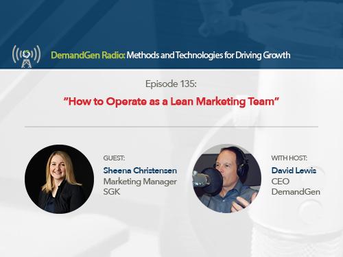 DemandGen Radio: How to Operate as a Lean Marketing Team