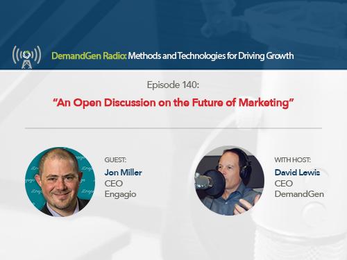 DemandGen Radio: An Open Discussion on the Future of Marketing