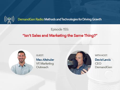 DemandGen Radio: Isn't Sales and Marketing the Same Thing?