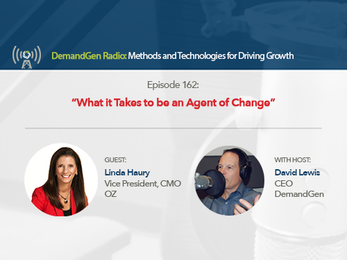 DemandGen Radio: What it Takes to be an Agent of Change