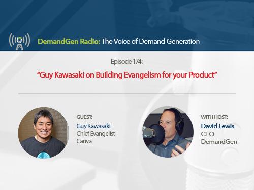DemandGen Radio: Guy Kawasaki on Building Evangelism for your Product