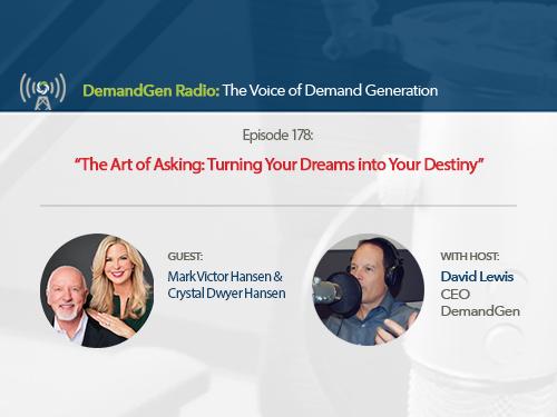 DemandGen Radio: Use the Art of Asking to Achieve Your Destiny