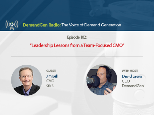 DemandGen Radio: Leadership Lessons from a Team-Focused CMO