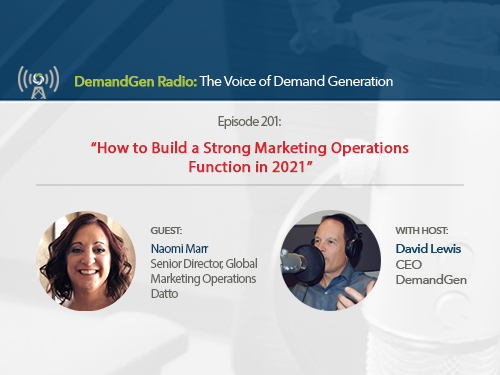 DemandGen Radio: How to Build a Strong Marketing Operations Function in 2021