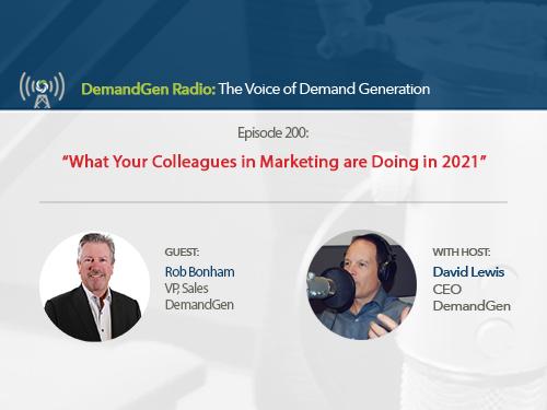 DemandGen Radio: What Marketers are Doing in 2021